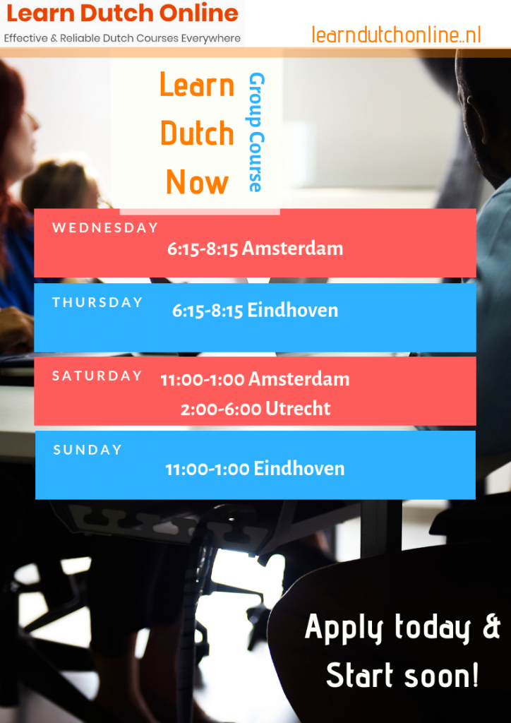 LearnDutchOnline.nl - Learn Dutch Now Group Course Schedule - Learn Dutch Now in Amsterdam, Eindhoven, Utrecht and many other prominent cities in the Netherlands! Apply today!