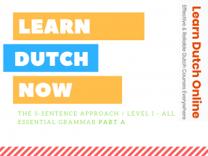 Learn Dutch Now with this ONLINE effective and affordable Dutch course by LearnDutchOnline.nl! - Part A, Level I