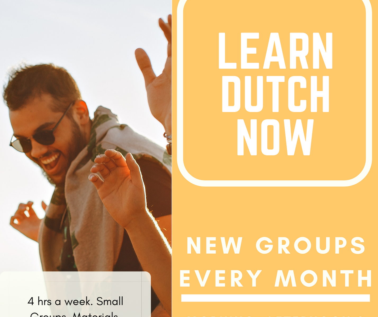 Learn Dutch Now small Dutch group course, learn Dutch in small groups at a university in Amsterdam and other cities in the Netherlands!