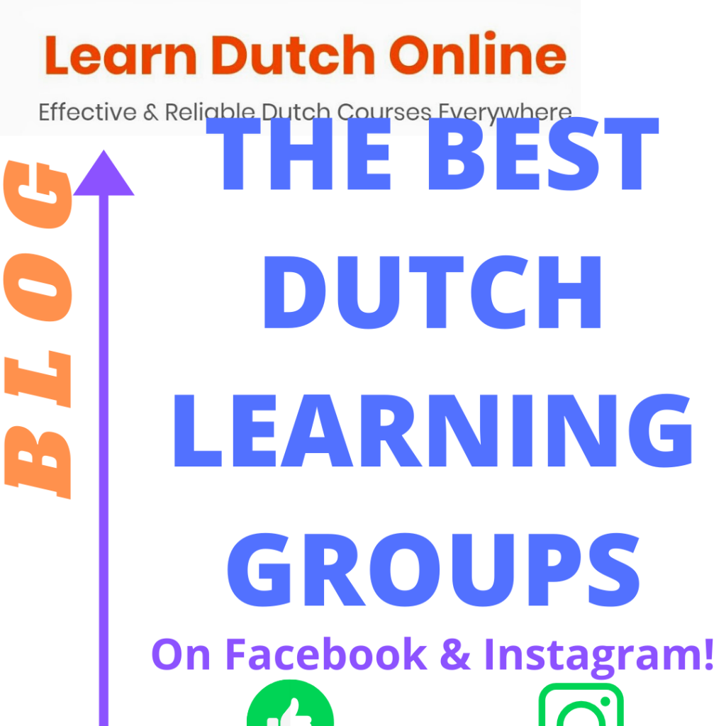 Learn Dutch with the best FREE Dutch learning resources on Instagram and Facebook! - The LearnDutchOnline.nl Blog