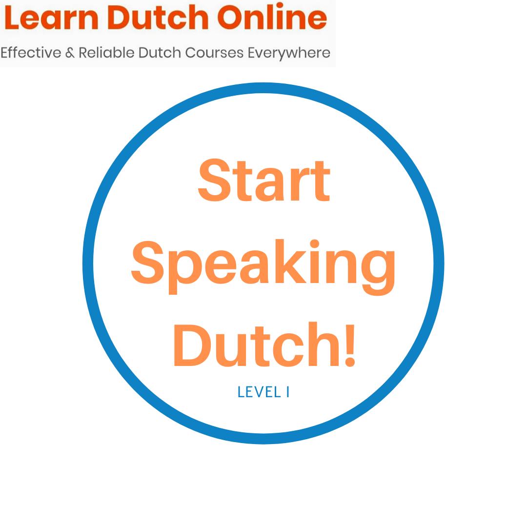 Start Speaking Dutch – Level I