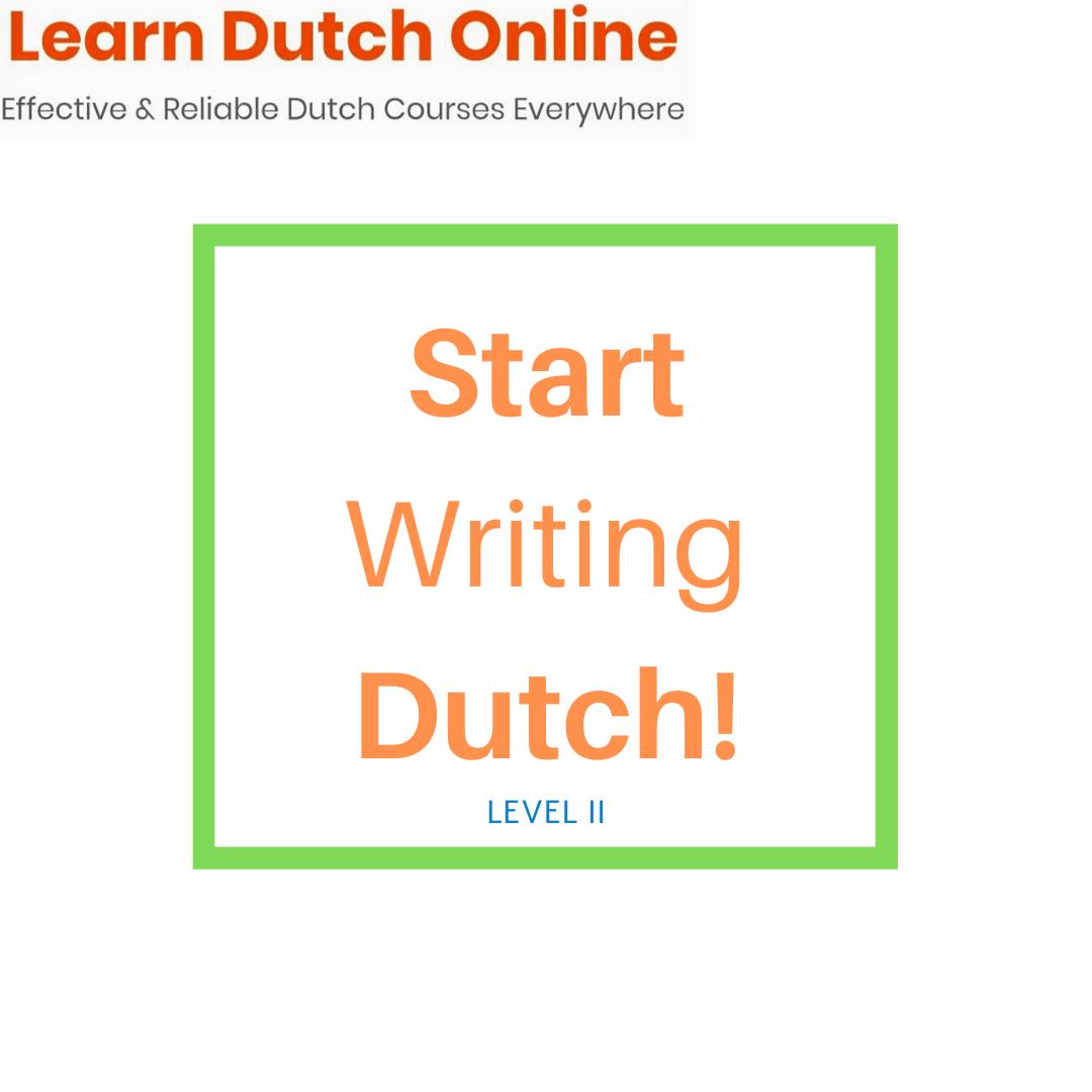 Start Writing Dutch! - LearnDutchOnline Online Dutch Courses