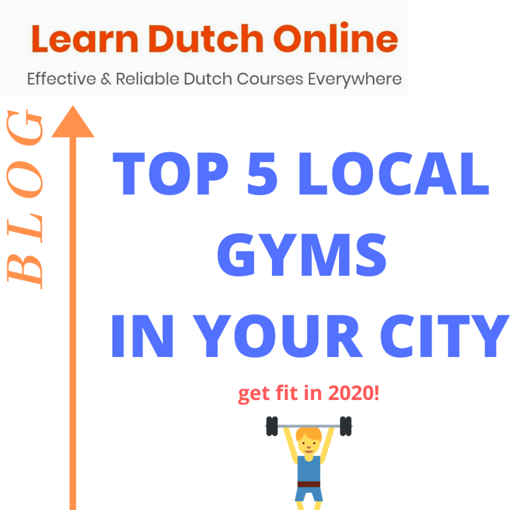 Read about the best local gyms in Amsterdam, Amstelveen, Eindhoven, Rotterdam and Utrecht! - the LDO Blog - LearnDutchOnline.nl
