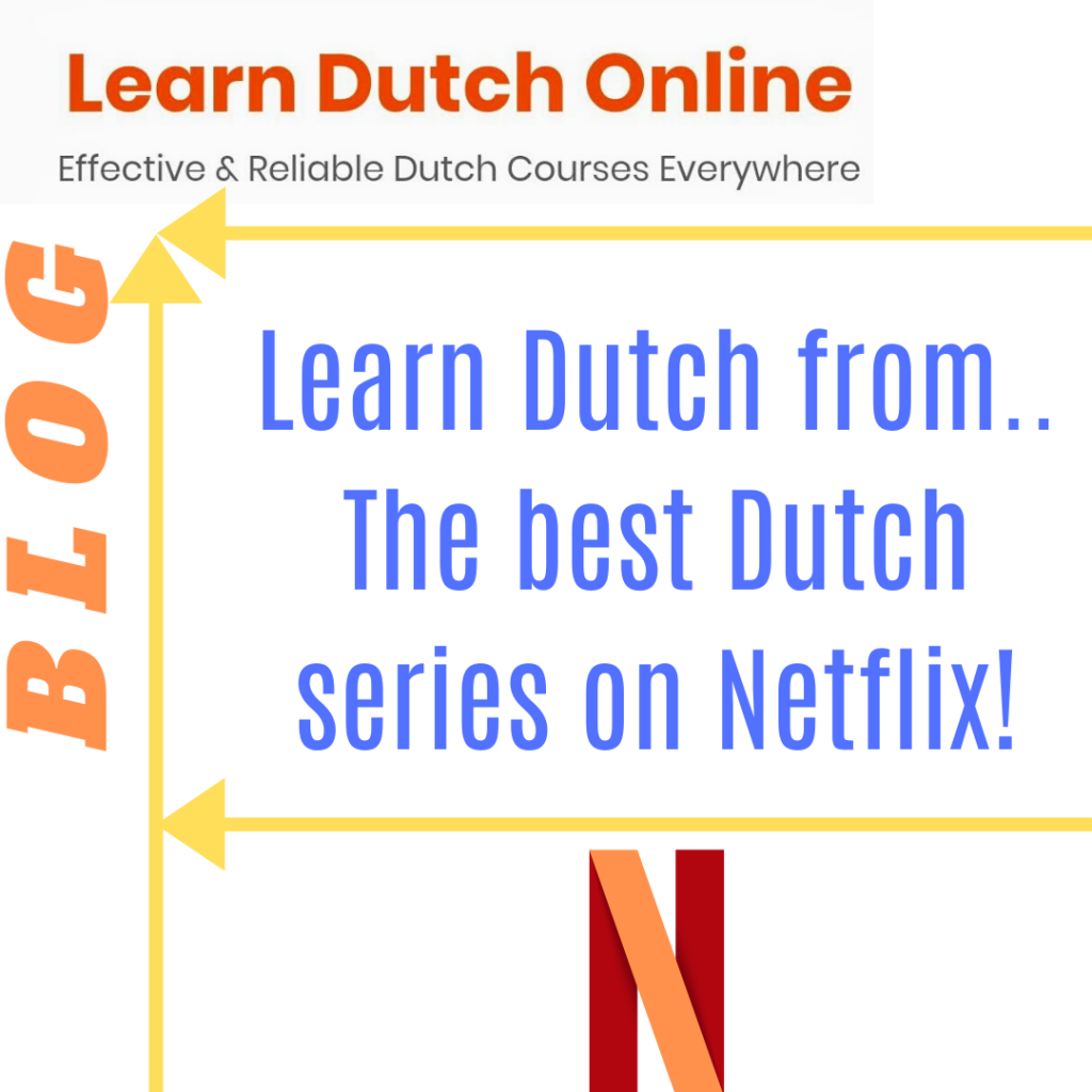 Watch Netflix and learn Dutch! - the LDO Blog