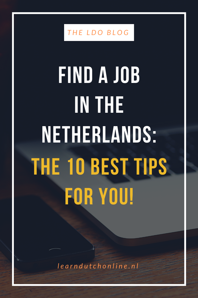 Find a Job during these crazy times in the Netherlands: 10 Best Tips!
