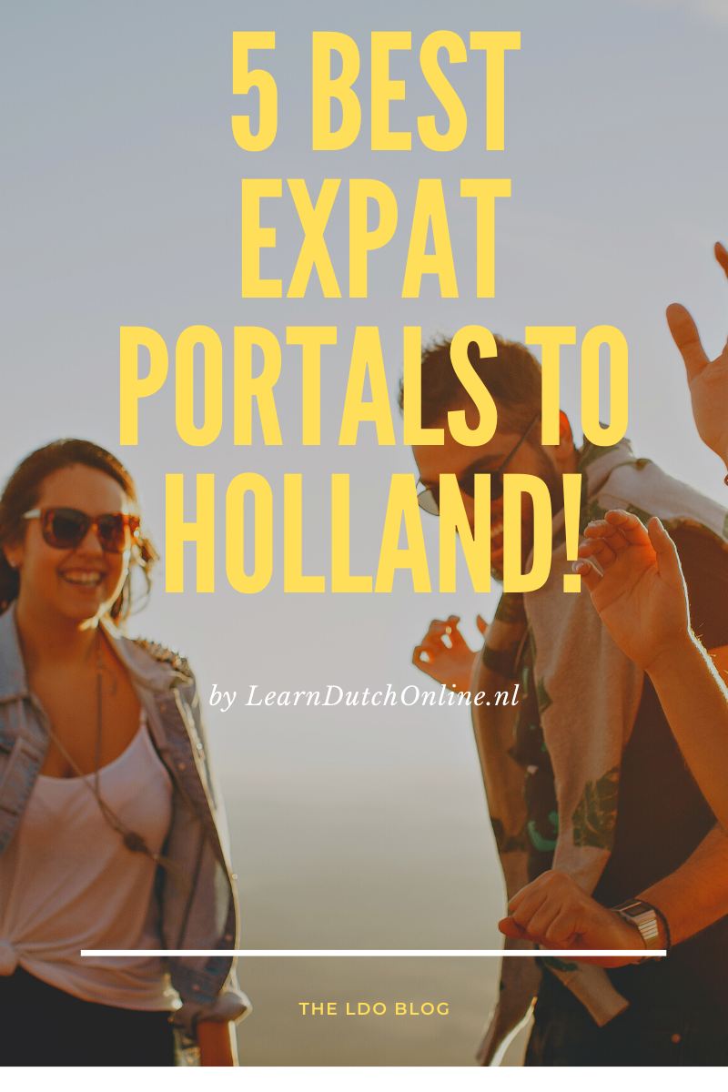 Expats in the Netherlands, here are the 5 best portals for internationals and expats to Holland!