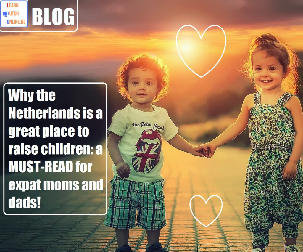 Read all about the reasons why raising your kids in the Netherlands might be a very good idea!